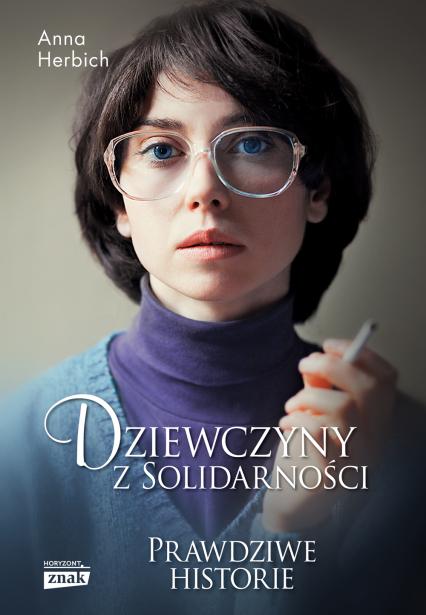Dziewczyny z Solidarności - Anna Herbich | okładka