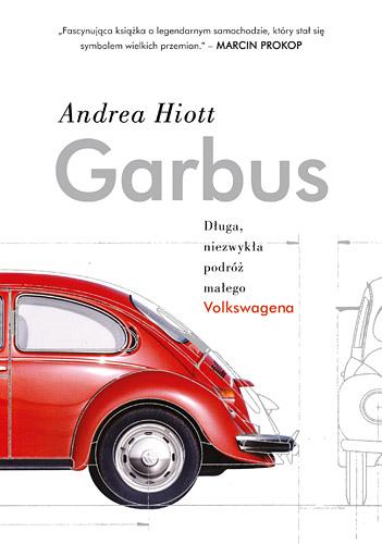 Garbus. Długa, niezwykła podróż małego Volkswagena - Andrea Hiott  | okładka