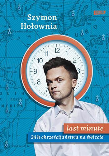 Last minute. 24 h chrześcijaństwa na świecie - Szymon Hołownia | okładka