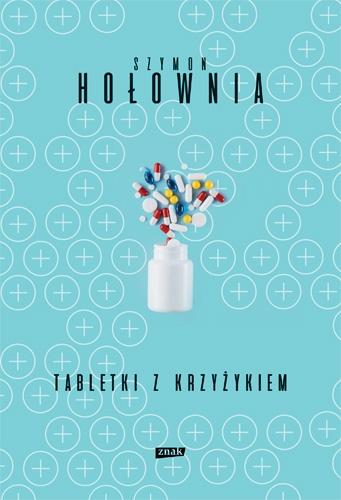 Tabletki z krzyżykiem - Szymon Hołownia  | okładka