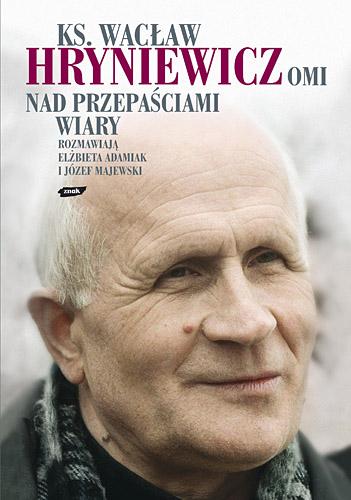 Nad przepaściami wiary - ks. Wacław Hryniewicz  | okładka