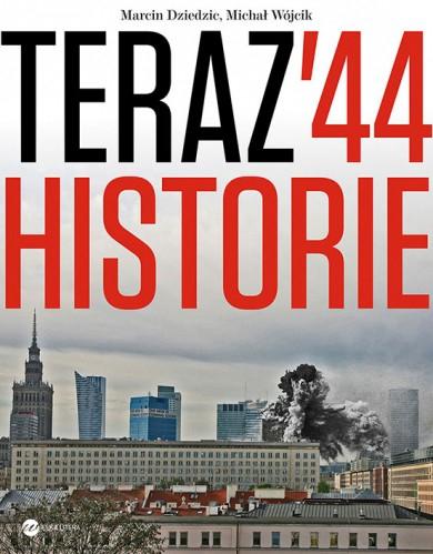 Teraz '44. Historie - Marcin Dziedzic, Michał Wójcik | okładka