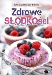 Zdrowe słodkości na każdą porę dnia - Katarzyna Maciejko-Zielińska | okładka