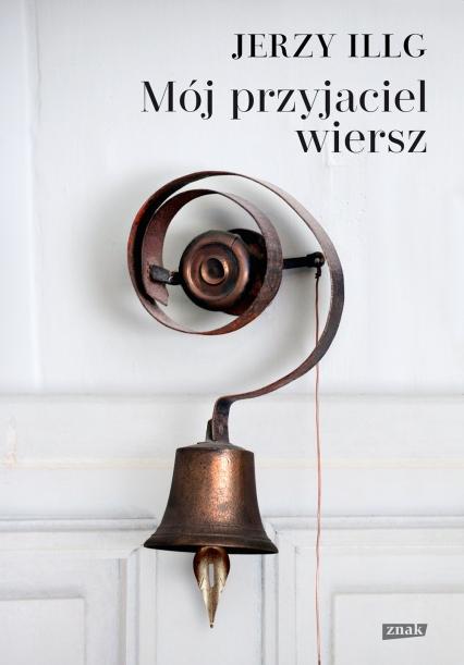Mój przyjaciel wiersz - Illg Jerzy | okładka