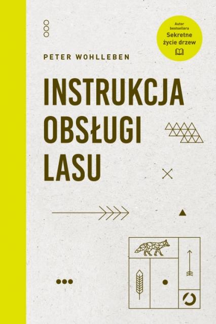 Instrukcja obsługi lasu - Peter Wohlleben | okładka