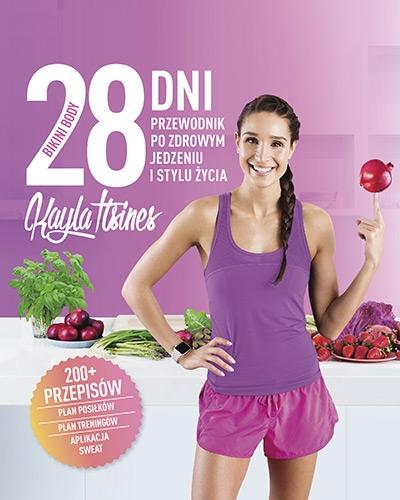 28 dni do Bikini Body. Żyj aktywnie. Jedz zdrowo. Kochaj siebie - Kayla Itsines | okładka