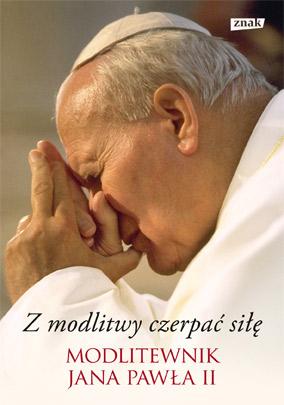 Z modlitwy czerpać siłę. Modlitewnik Jana Pawła II - Jan Paweł II | okładka