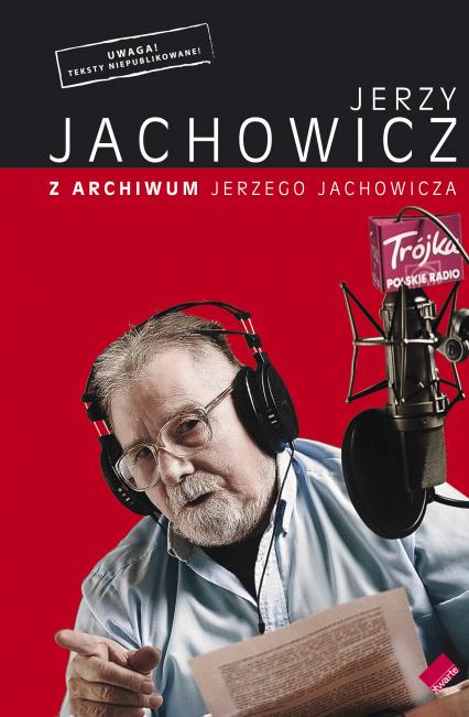 Z archiwum Jerzego Jachowicza - Jerzy Jachowicz  | okładka