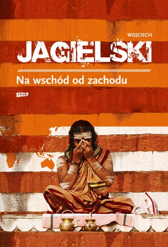 Na wschód od zachodu - Wojciech Jagielski | okładka