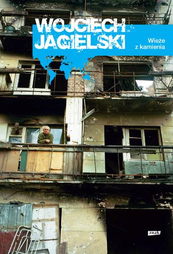 Wieże z kamienia - Wojciech Jagielski  | okładka