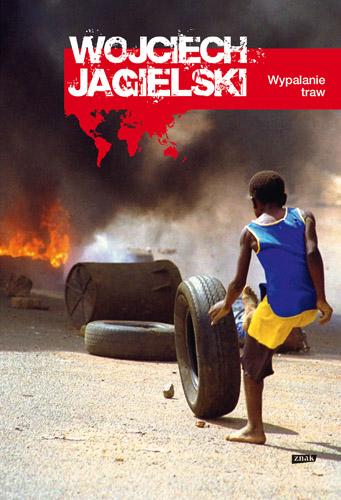 Wypalanie traw - Wojciech Jagielski  | okładka