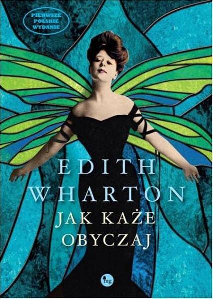 Jak każe obyczaj - Edith Wharton | okładka