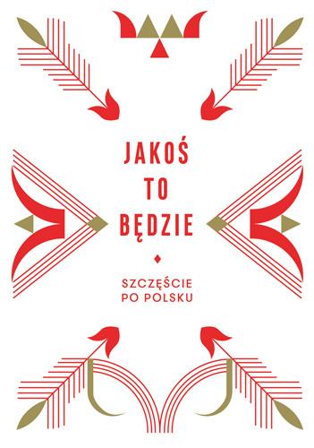 Jakoś to będzie. Szczęście po polsku - Opracowanie zbiorowe | okładka