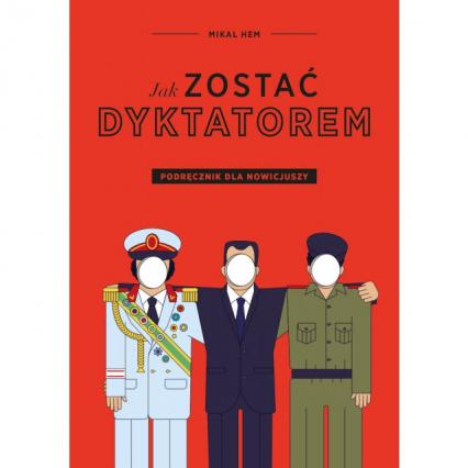 Jak zostać dyktatorem - Mikal Hem | okładka