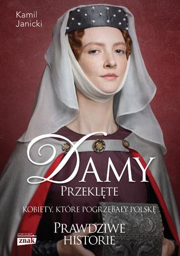 Damy przeklęte. Kobiety, które pogrzebały Polskę - Kamil Janicki | okładka