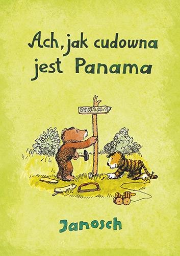 Ach, jak cudowna jest Panama - Janosch | okładka