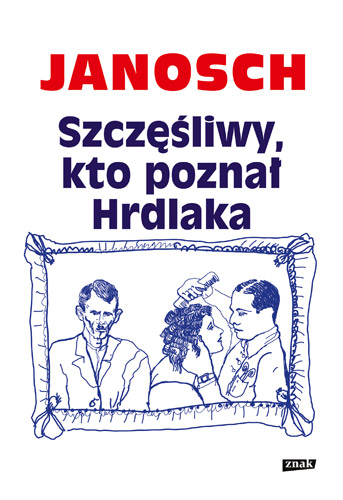 Szczęśliwy, kto poznał Hrdlaka -  Janosch | okładka