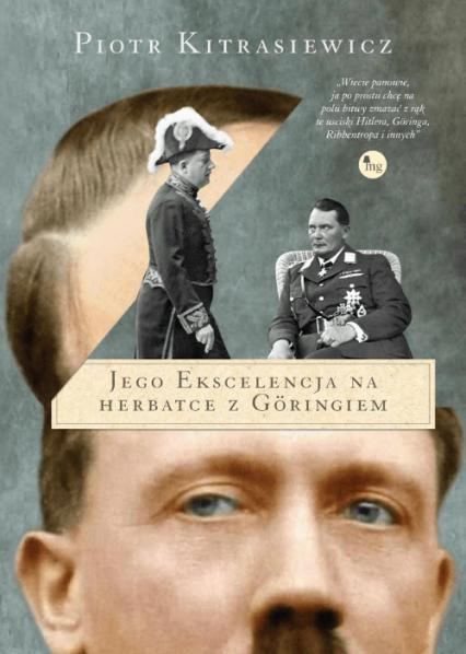 Jego ekscelencja na herbatce z Göringiem - Piotr Kitrasiewicz | okładka