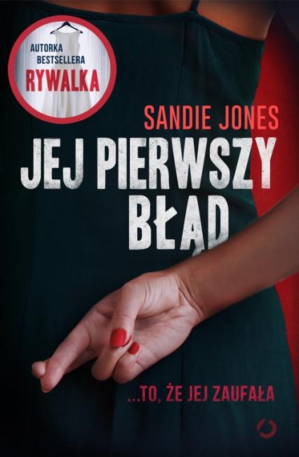 Jej pierwszy błąd - Sandie Jones   okładka