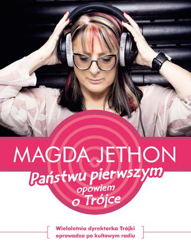 Państwu pierwszym opowiem o Trójce - Magda Jethon | okładka