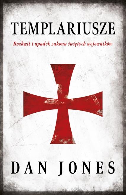 Templariusze - Dan Jones  | okładka
