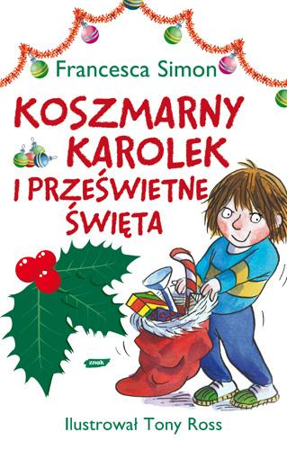 Koszmarny Karolek i prześwietne święta - Francesca Simon  | okładka
