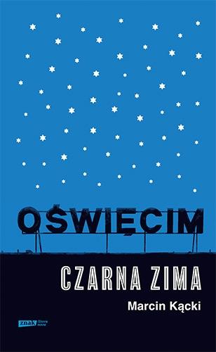 Oświęcim. Czarna zima - Kącki Marcin | okładka