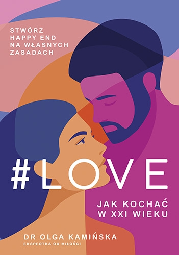 #LOVE. Jak kochać w XXI wieku - Kamińska Olga | okładka