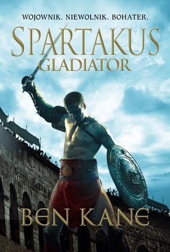 Spartakus. Gladiator - Ben Kane | okładka
