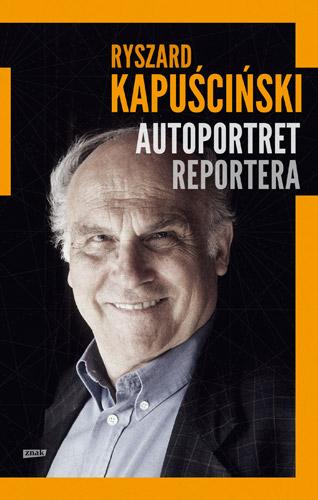 Autoportret reportera - Ryszard Kapuściński  | okładka