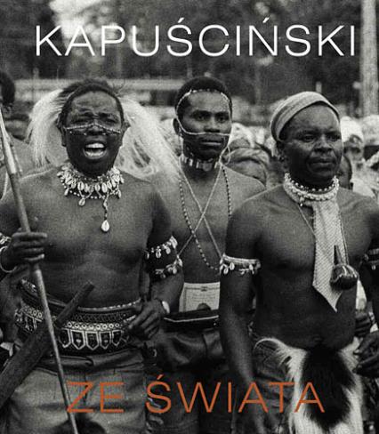 Ze świata - Ryszard Kapuściński  | okładka
