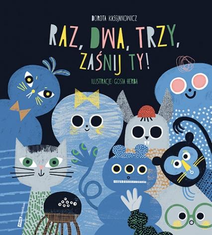 Raz, dwa, trzy, zaśnij ty! - Dorota Kassjanowicz, Małgorzata Herba | okładka