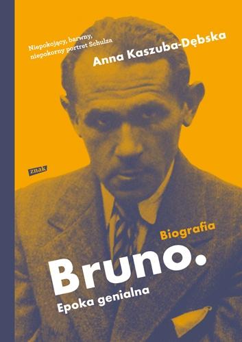 Bruno. Epoka genialna - Kaszuba-Dębska Anna | okładka
