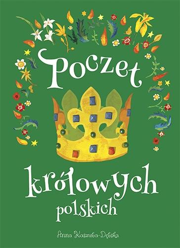 Poczet królowych polskich - Anna Kaszuba-Dębska | okładka