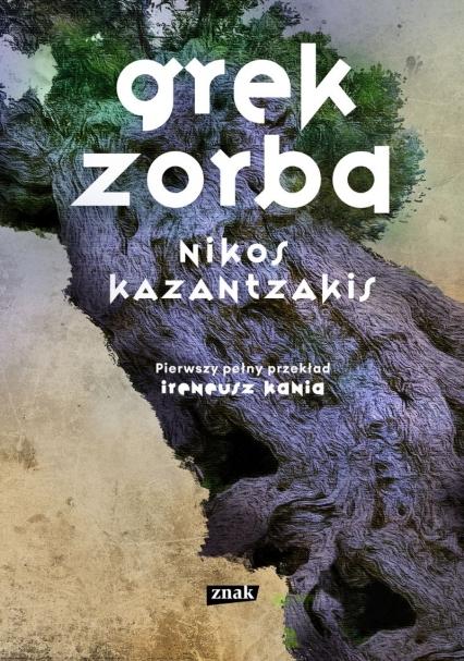 Grek Zorba  - Kazantzakis Nikos | okładka