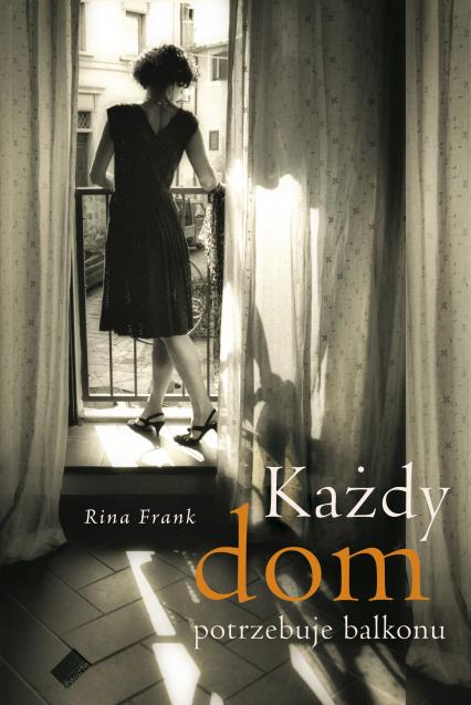 Każdy dom potrzebuje balkonu - Rina  Frank  | okładka