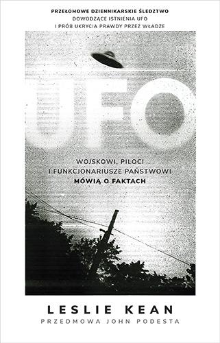 UFO. Wojskowi, piloci i funkcjonariusze państwowi mówią o faktach - Kean Leslie | okładka