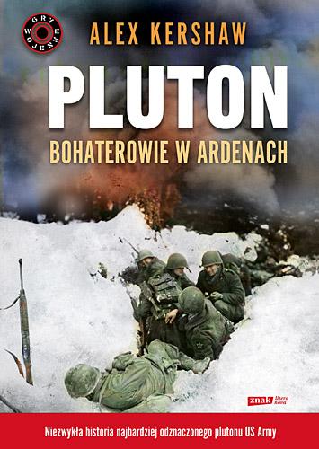 Pluton. Bohaterowie w Ardenach - Alex Kershaw  | okładka