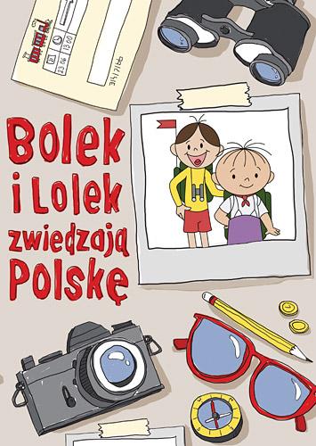 Bolek i Lolek zwiedzają Polskę - Zuzanna Kiełbasińska, Anna Nowacka | okładka