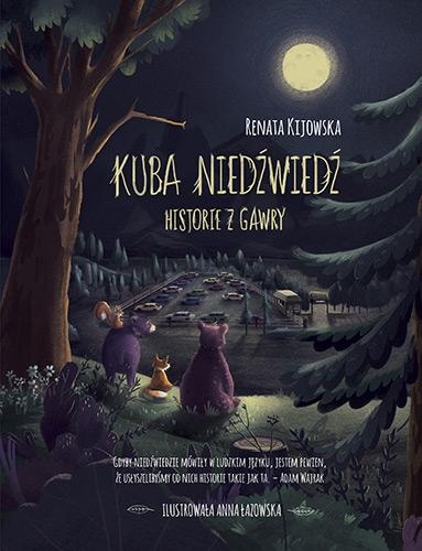Kuba Niedźwiedź. Historie z gawry - Renata Kijowska | okładka