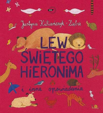 Lew świętego Hieronima i inne opowiadania - Justyna Kiliańczyk-Zięba  | okładka
