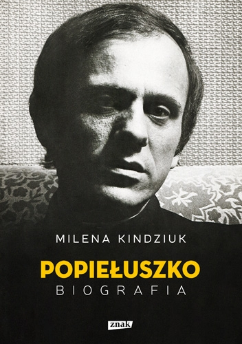 Jerzy Popiełuszko. Biografia - Milena Kindziuk  | okładka