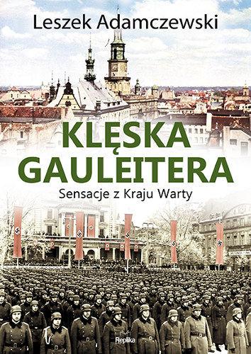 Klęska gauleitera. Sensacje z Kraju Warty - Leszek Adamczewski | okładka