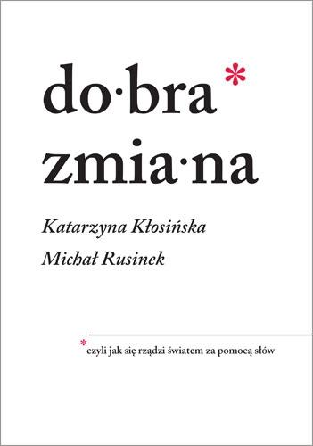 Dobra zmiana - Michał Rusinek , Katarzyna Kłosińska  | okładka