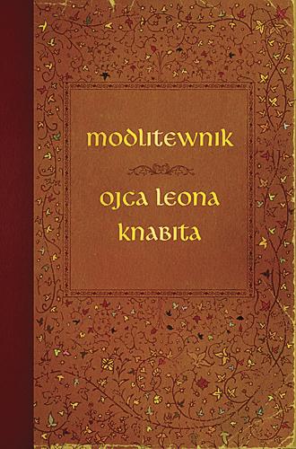 Modlitewnik ojca Leona Knabita - o. Leon Knabit  | okładka