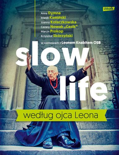 Slow life według ojca Leona - Leon Knabit | okładka