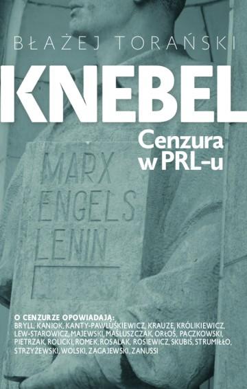 Knebel. Cenzura w PRL-u - Błażej Torański | okładka