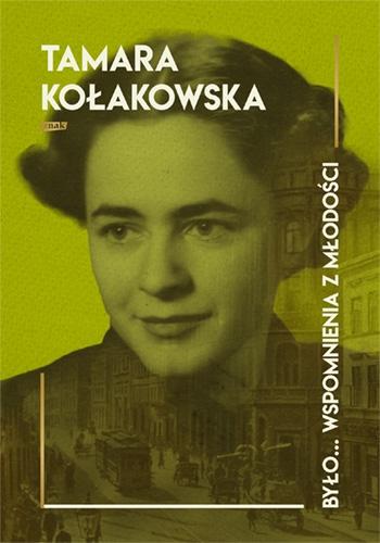 Było... wspomnienia z młodości - Kołakowska Tamara   okładka