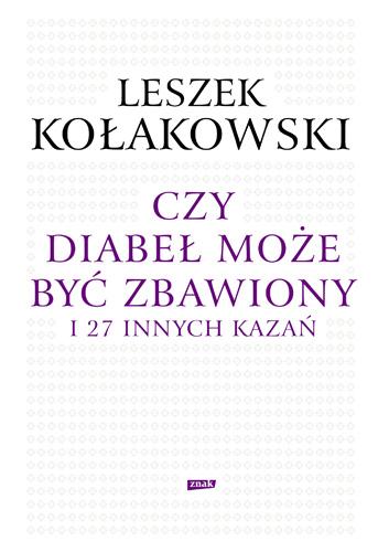 Czy diabeł może być zbawiony i 27 innych kazań - Leszek Kołakowski  | okładka