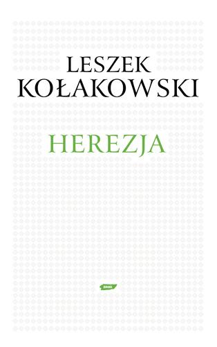 Herezja - Leszek Kołakowski  | okładka